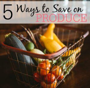 5 Ways to Save on Produce