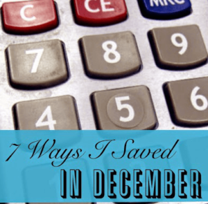 7 Ways I Saved Money in December