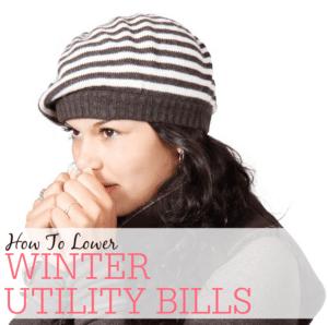 Lower Winter Utility Bills