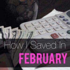 How I Saved In February