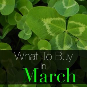 What to Buy in March