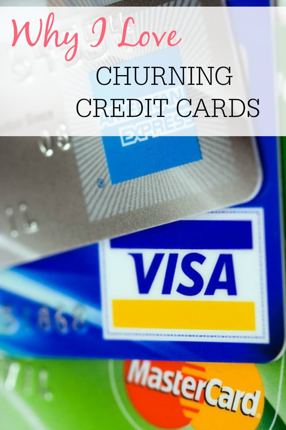 Why I Love Churning Credit Cards