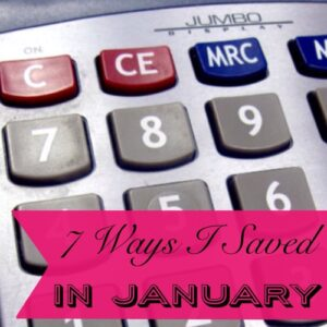 7 Ways I Saved in January