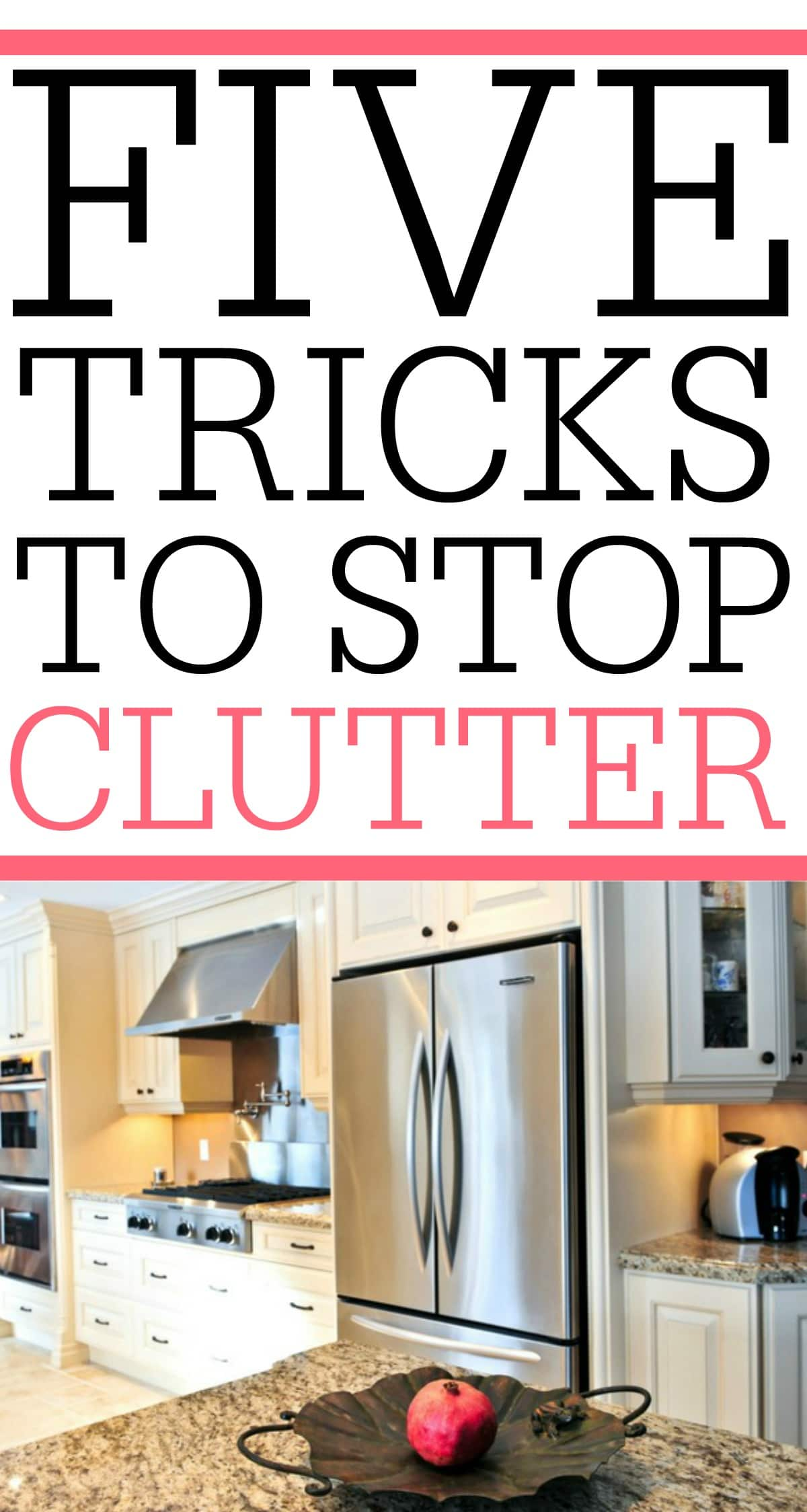 Tired of all the clutter in the house? Check out these 5 tricks to stop clutter.Your house can be clean and clutter free with just a few simple steps.