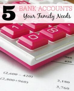 5 Bank Accounts Your Family Needs