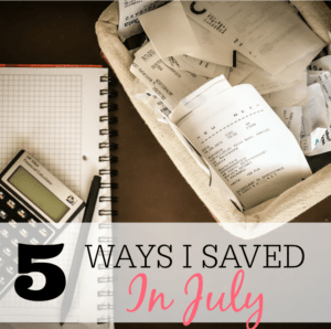5 Ways I Saved In July