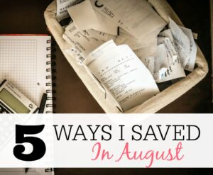5 Ways I Saved In August