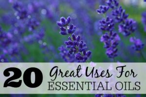 20 Great Uses for Essential Oils