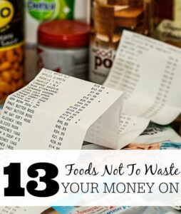 13 Foods Not To Waste Your Money On