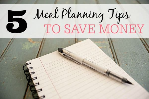 5 Meal Planning Tips To Save Money
