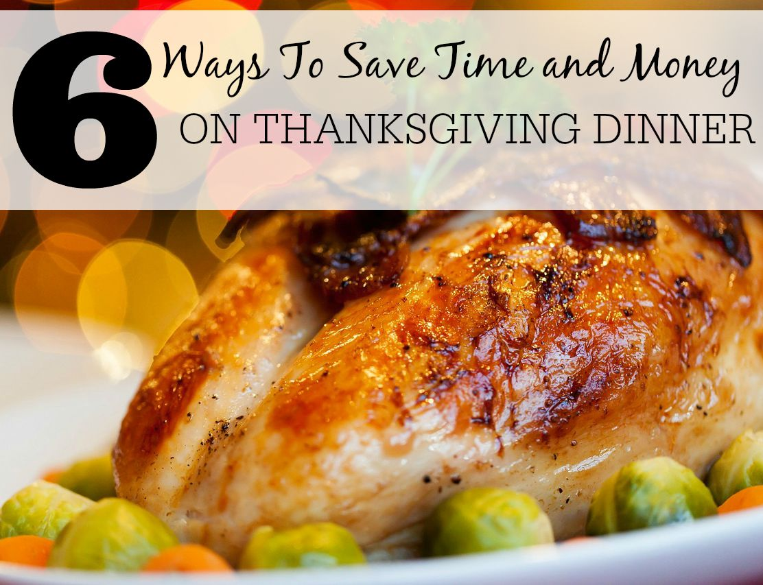 6 Ways To Save Time and Money on Thanksgiving Dinner