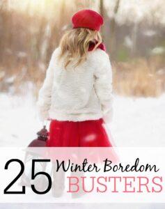 25 Winter Boredom Busters