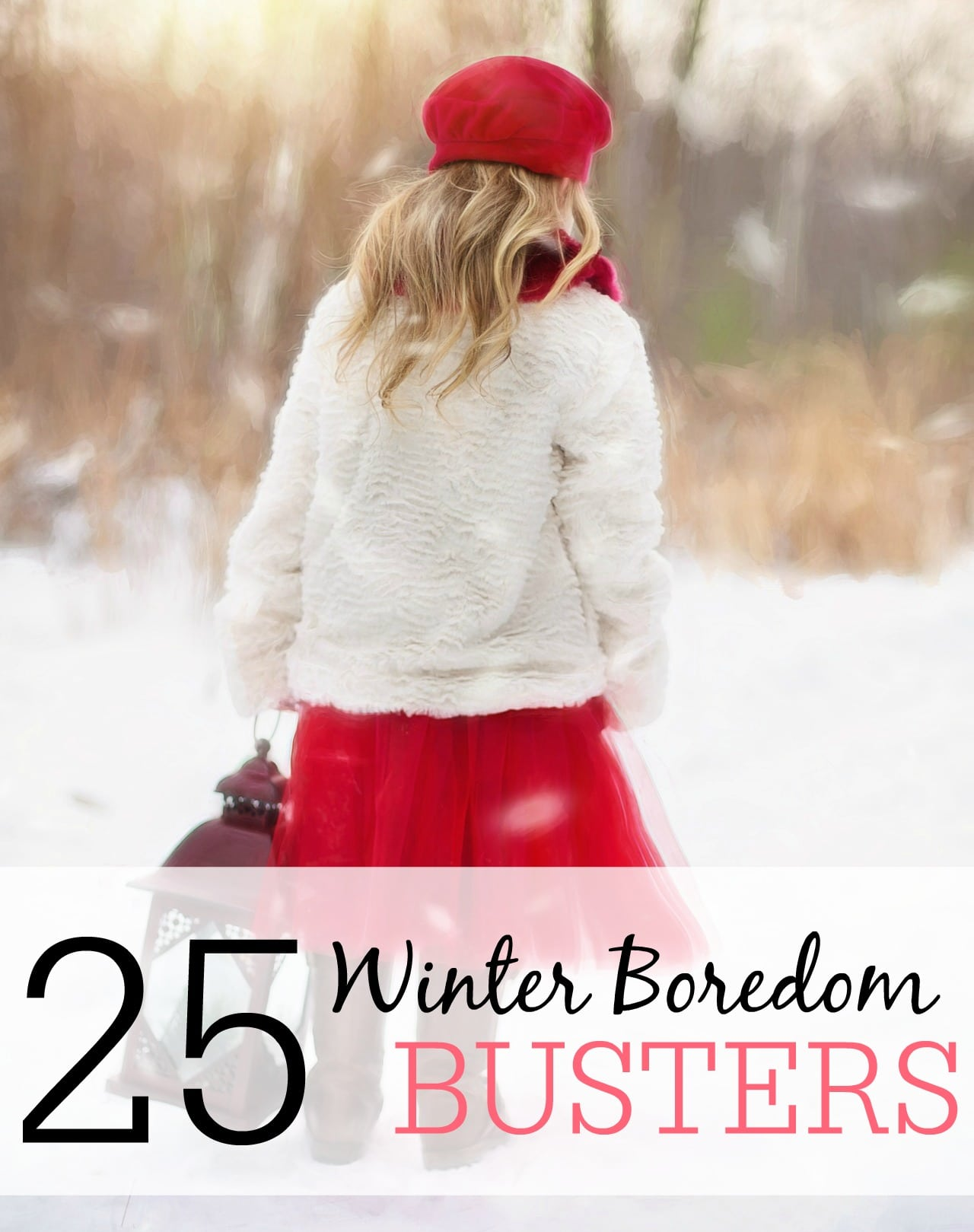 25 Winter Boredom Busters