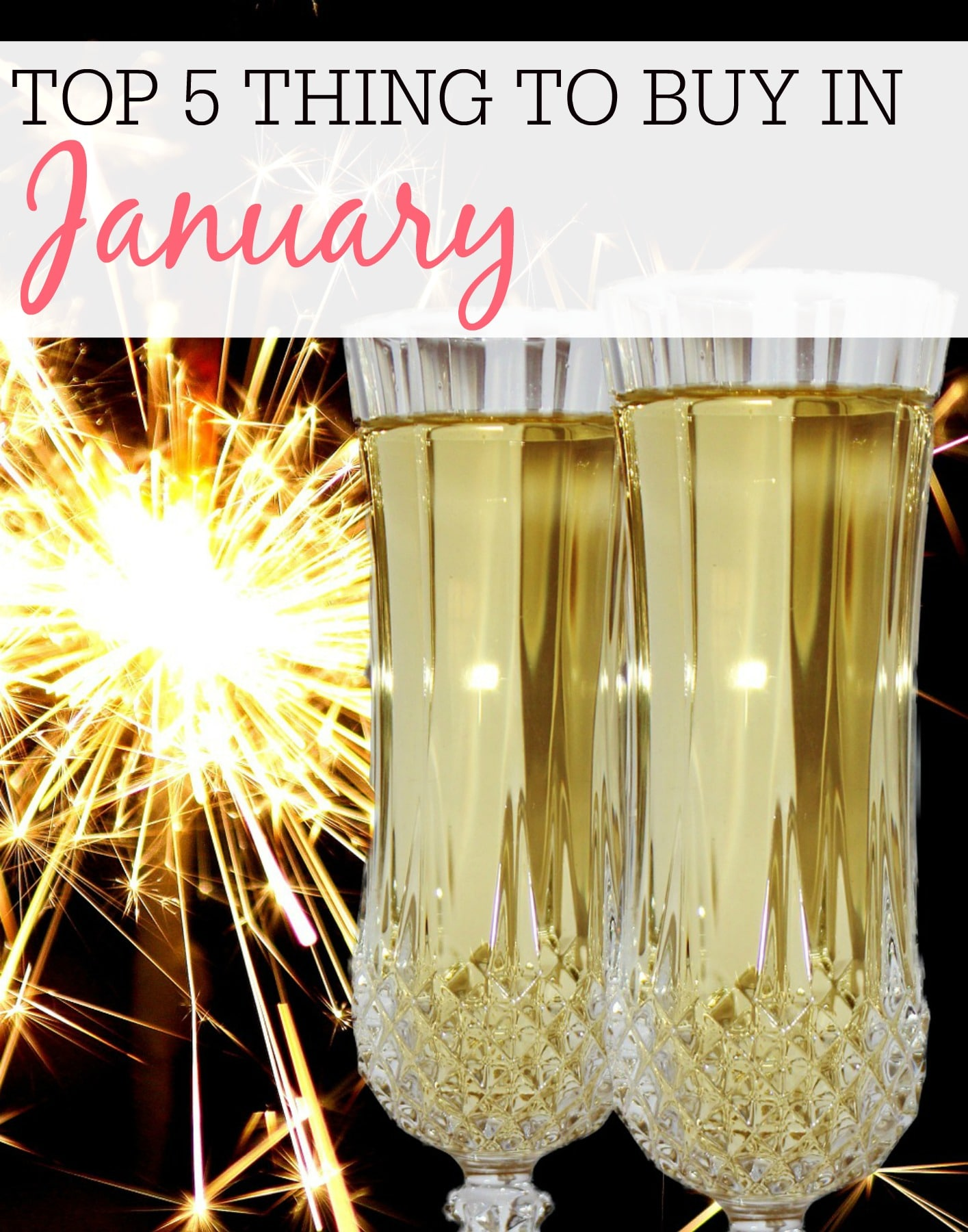 Top 5 Things To Buy in January