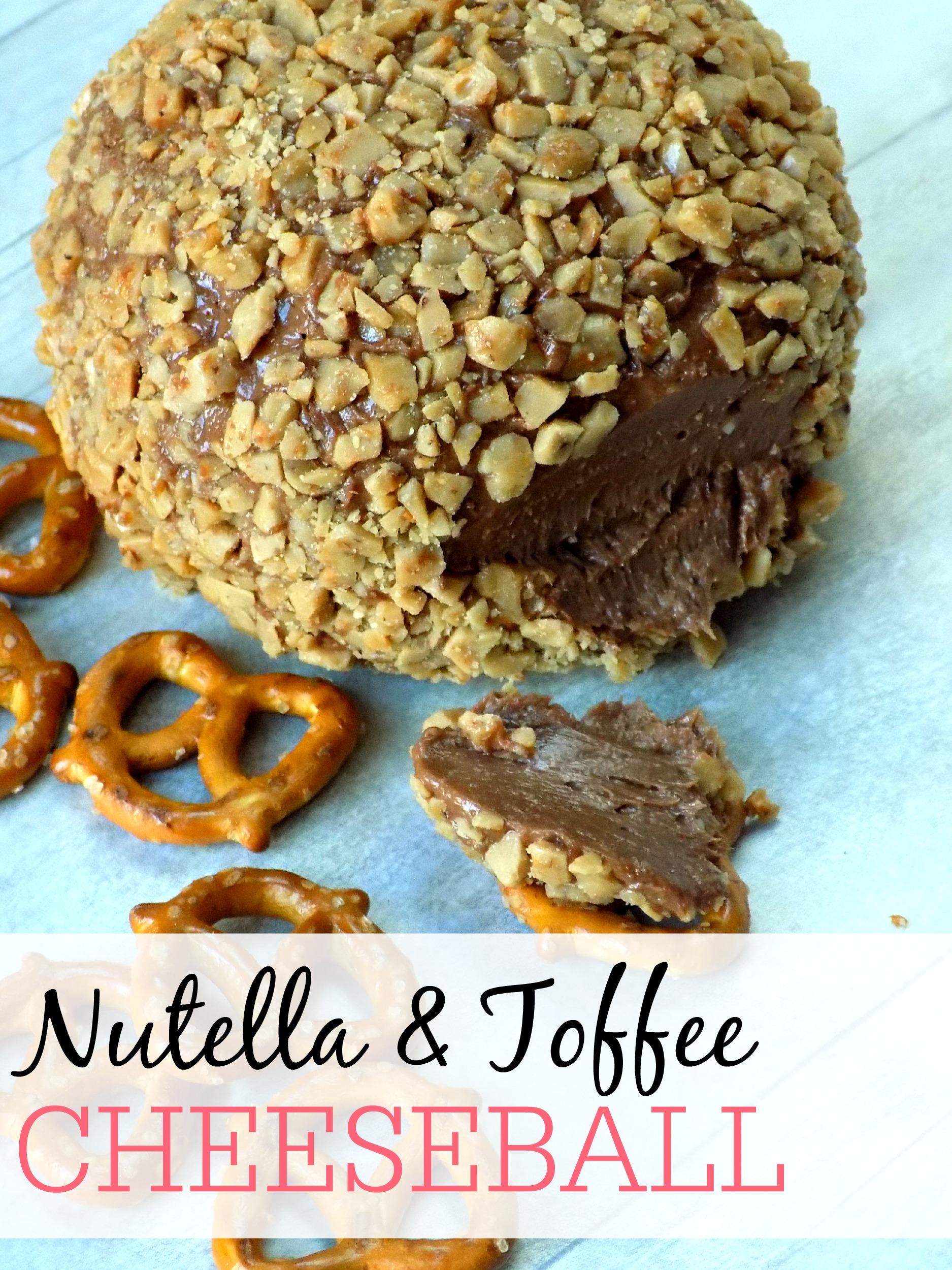 Nutella and Toffee Dessert Cheeseball