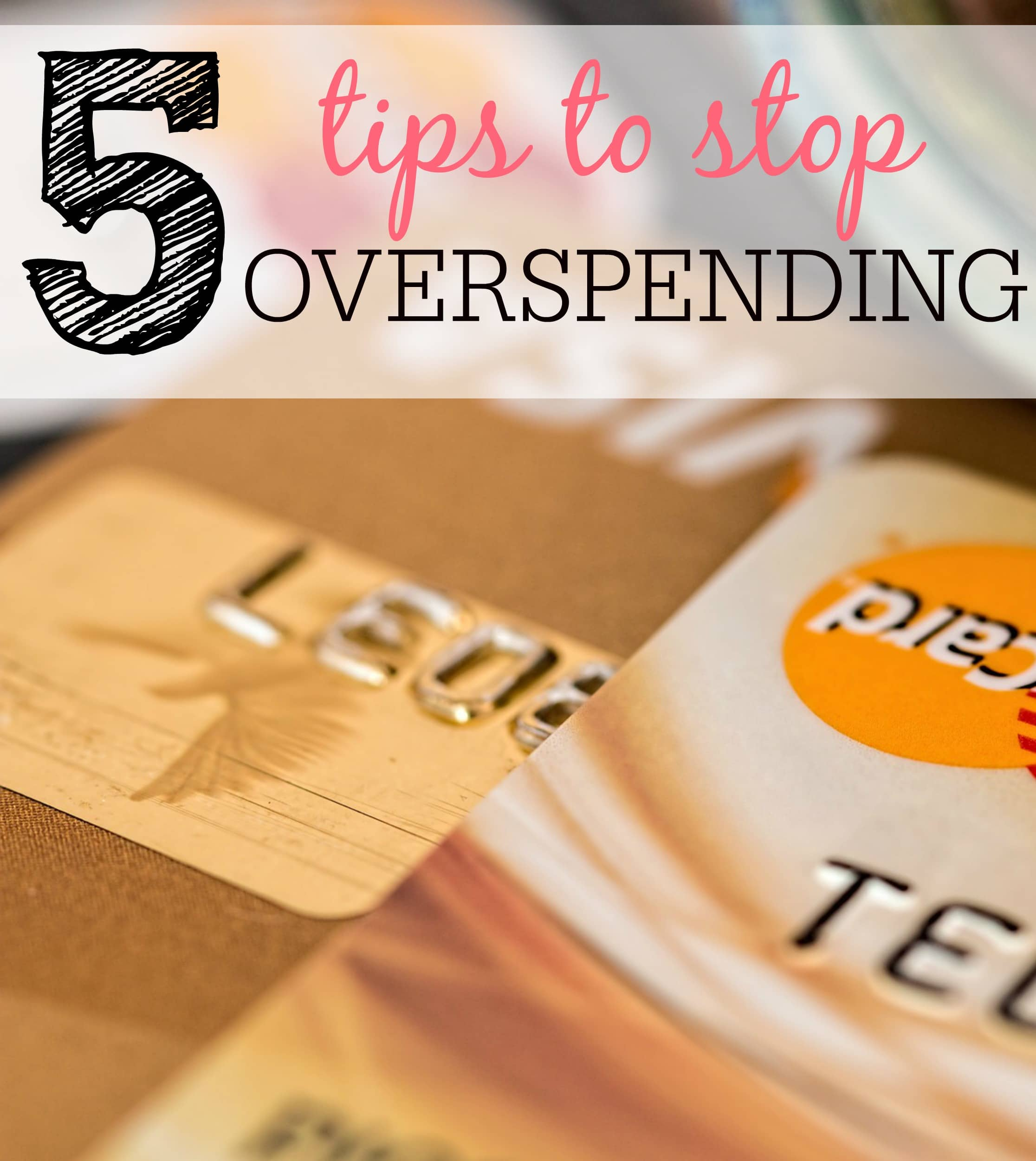 5 Tips To Stop The Overspending