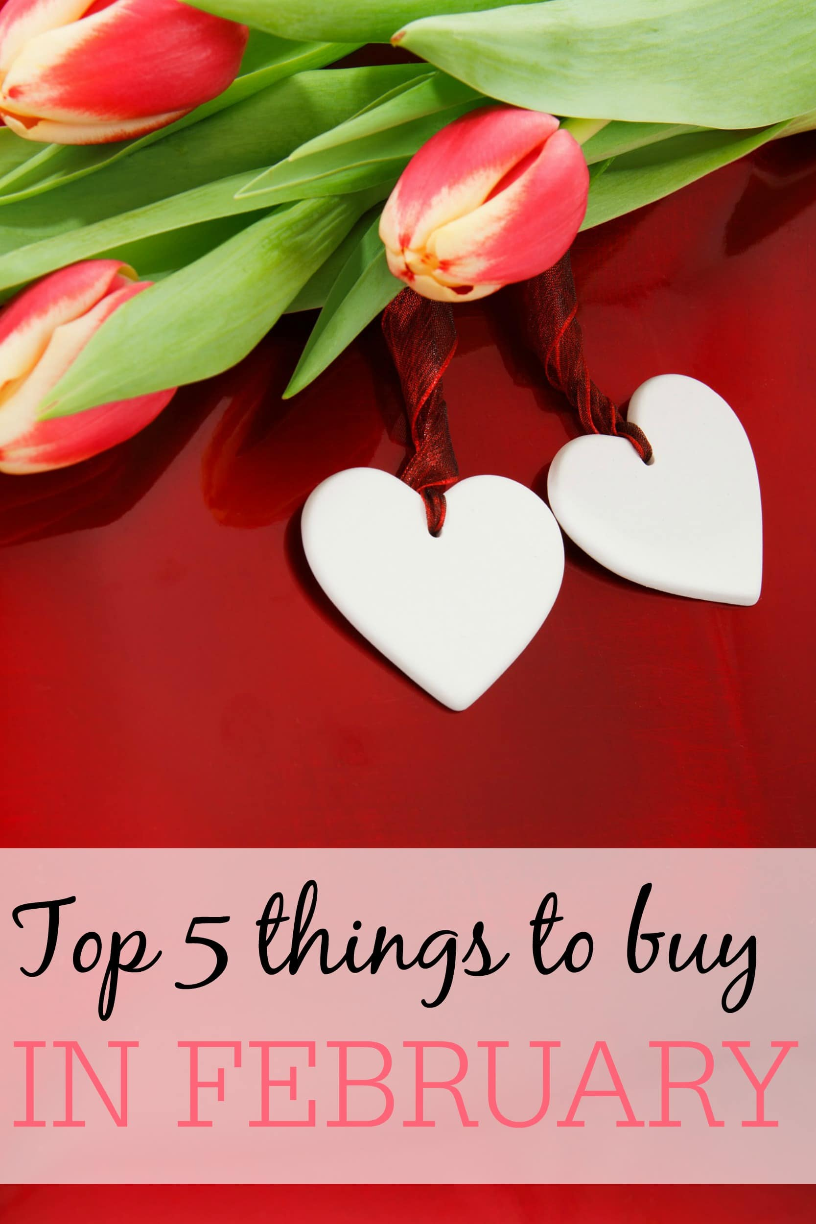 top 5 things to buy in february