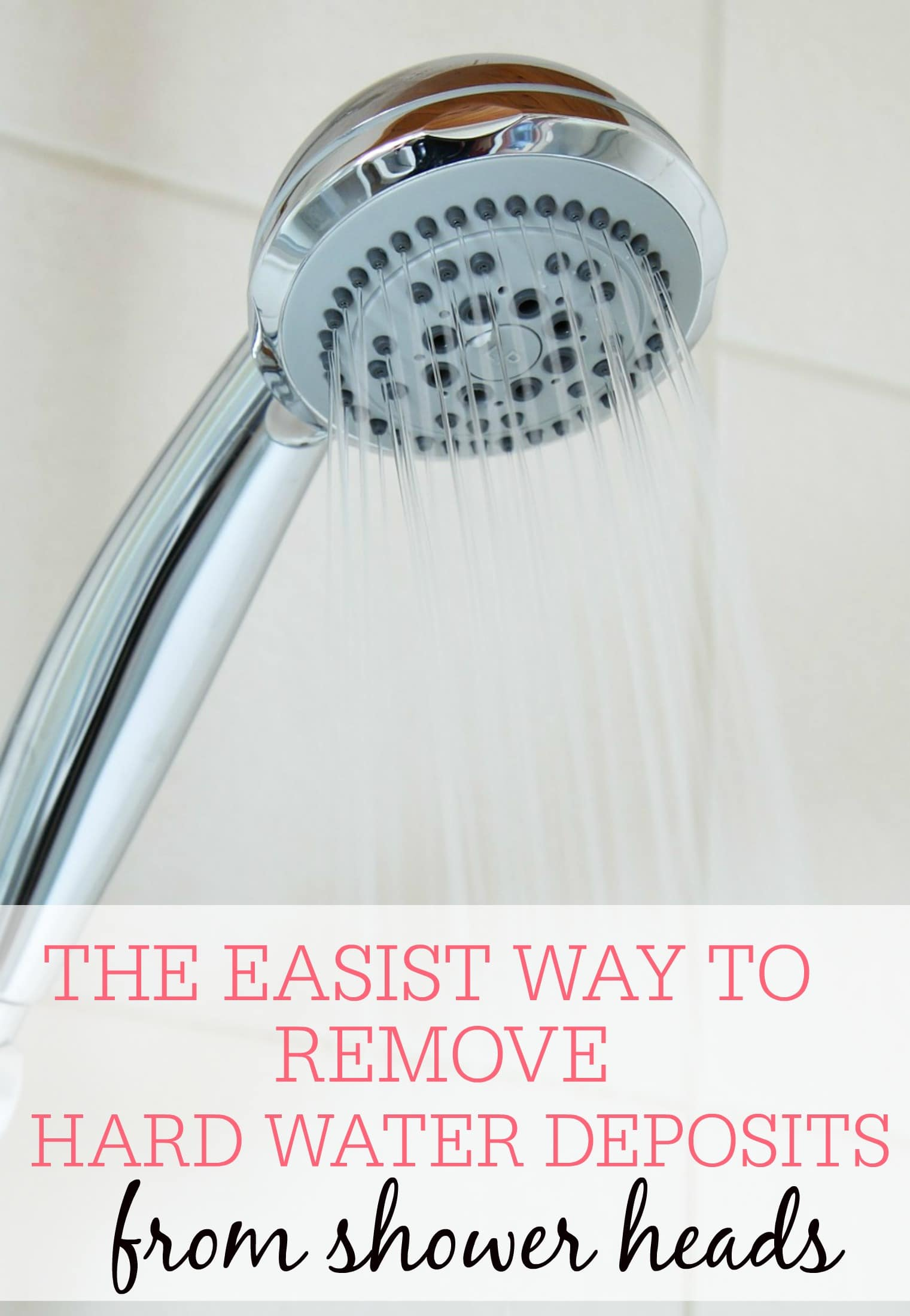 The Easiest Way To Remove Hard Water Deposits From Shower Heads ...