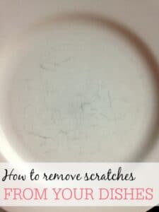 How To Remove Scratches From Your Dishes