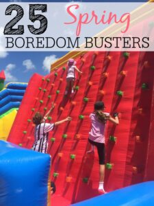 25 Spring Boredom Busters