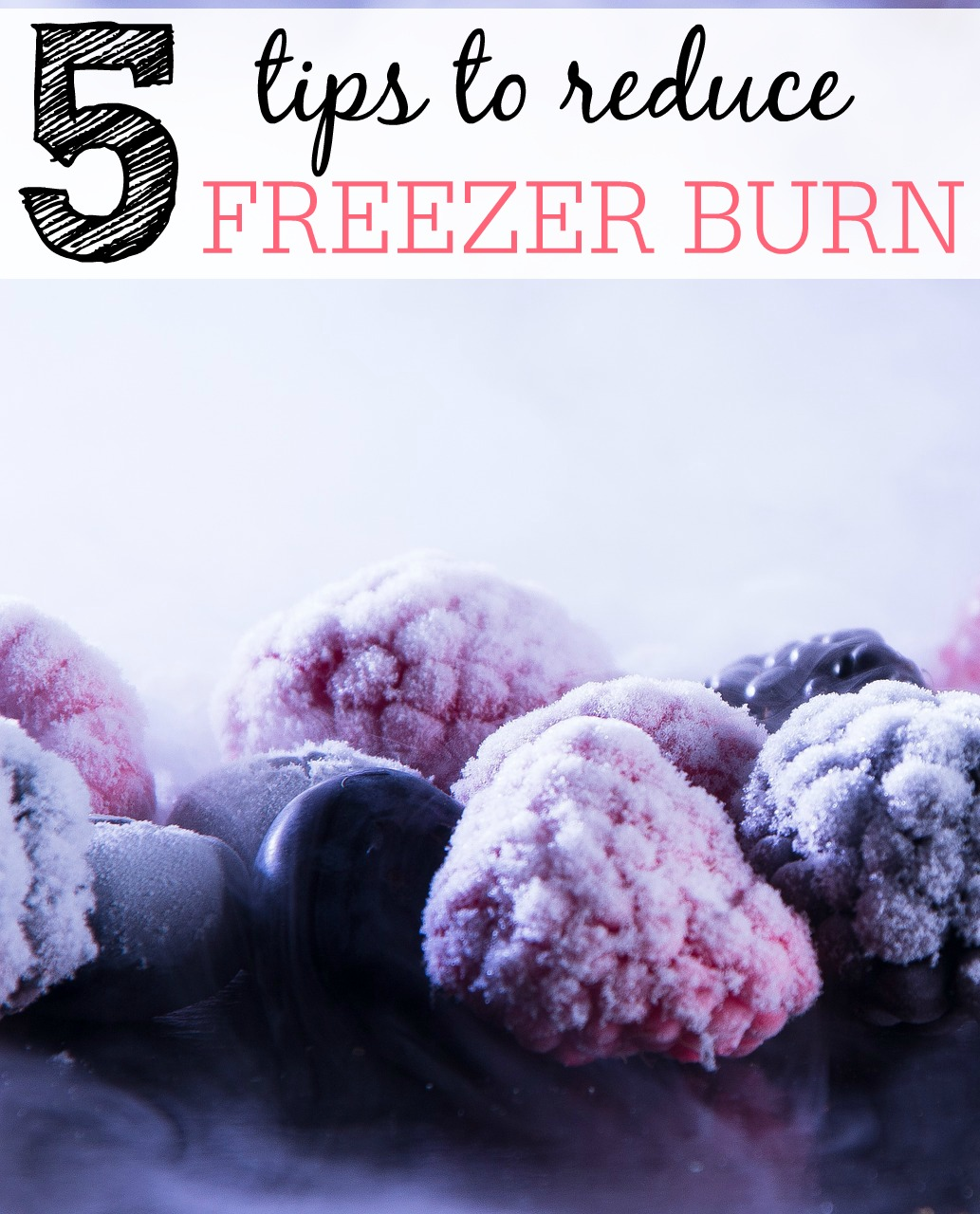 Tips To Reduce Freezer Burn