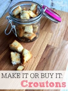 Make It Or Buy It: Croutons