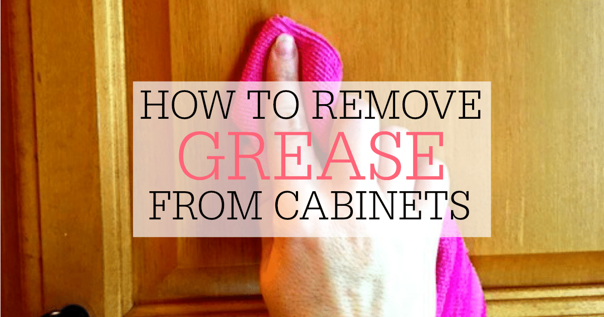 How To Remove Grease From Cabinets
