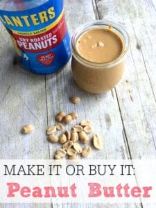 Make It or Buy It: Peanut Butter