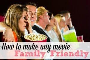 How To Make Any Movie Family Friendly