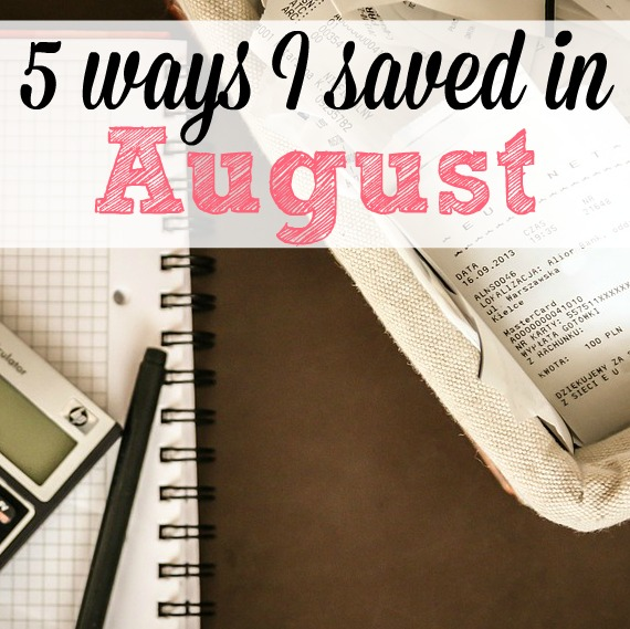 ways i saved in august