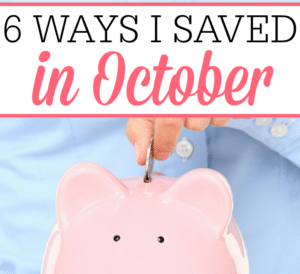 6 Ways I Saved In October