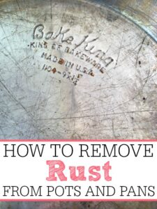 How To Remove Rust From Pots and Pans