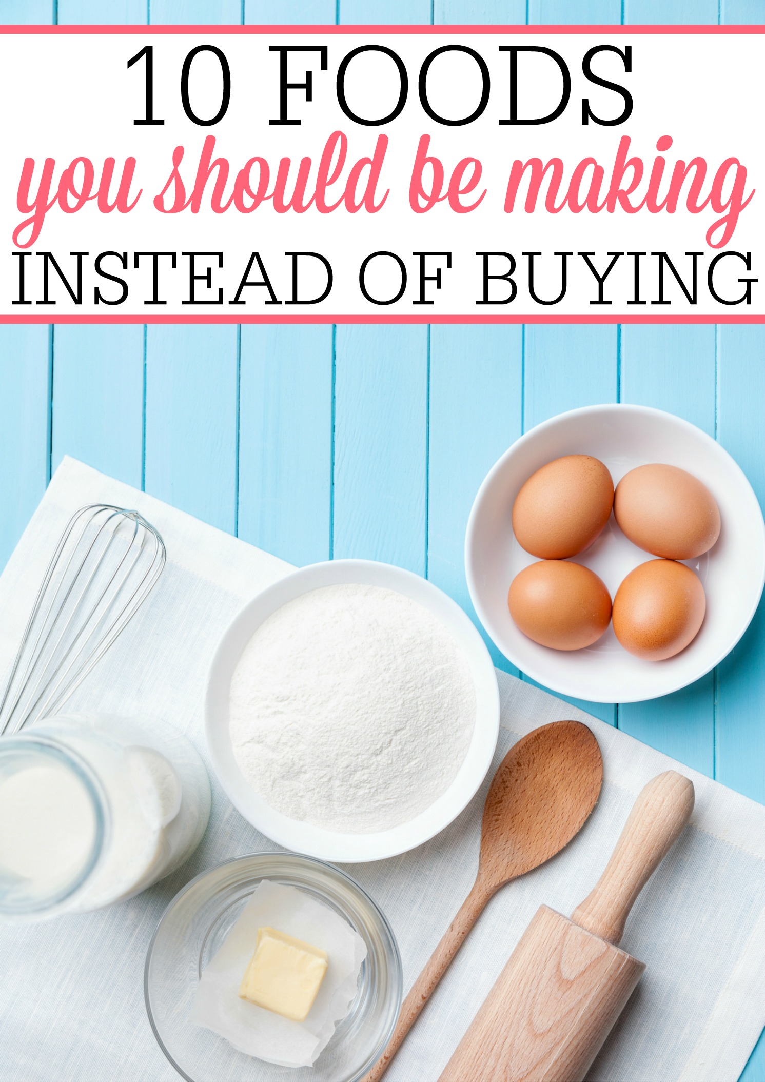 foods you should be making instead of buying