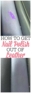 How To Get Nail Polish Out Of Leather