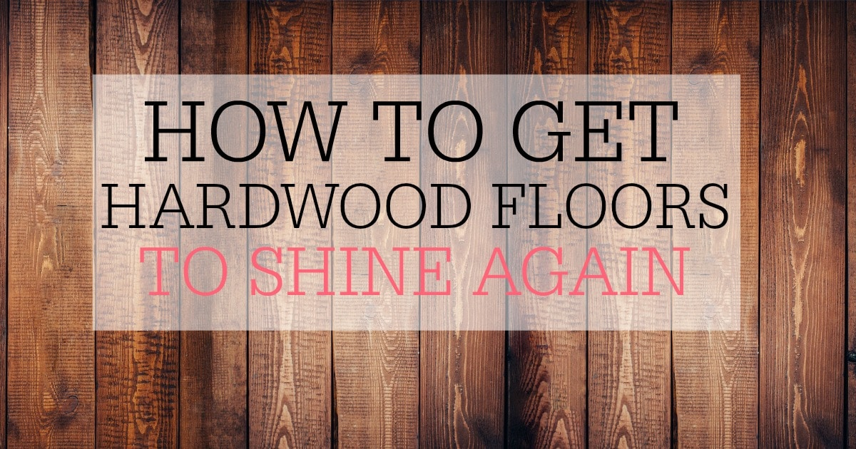 How To Get Your Hardwood Floors Shiny Again Frugally Blonde