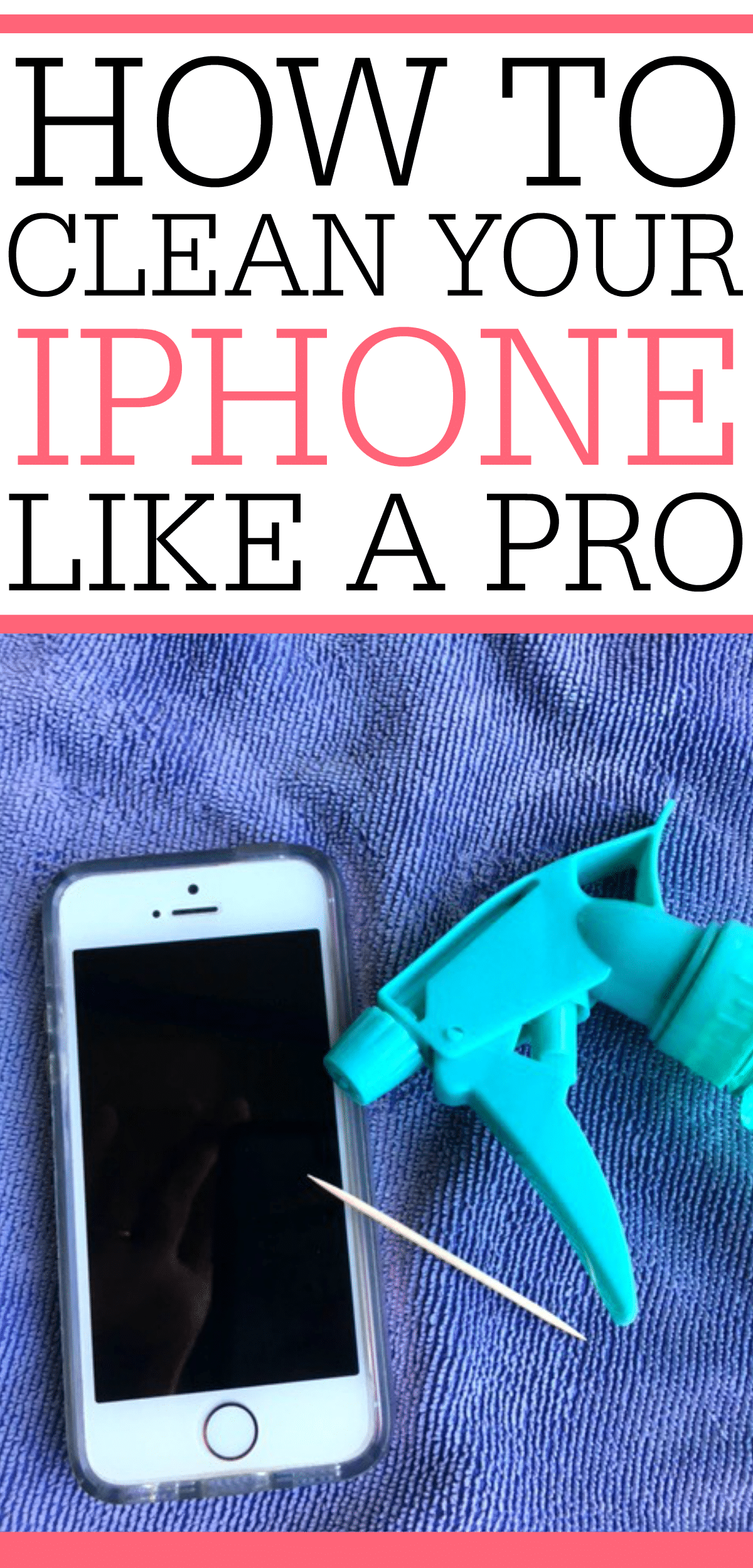 how to clean your iphone like a pro frugally blonde. Black Bedroom Furniture Sets. Home Design Ideas