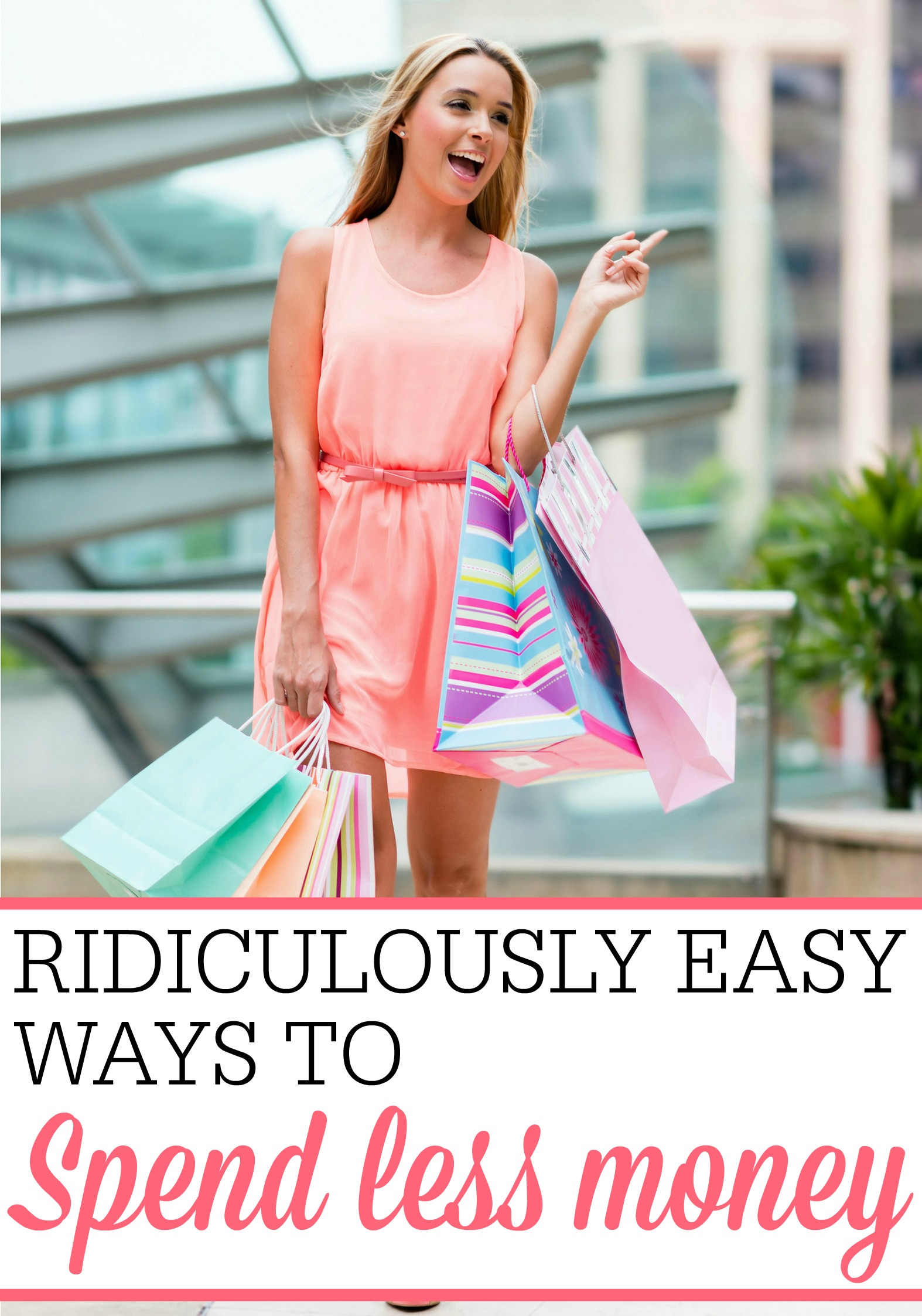 ridiculously easy ways to spend less money