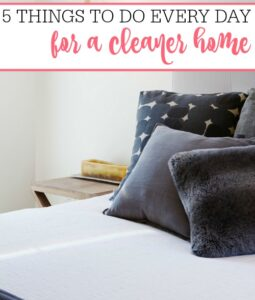 5 Things To Do Every Day For A Cleaner Home
