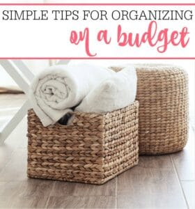 Simple Tips For Organizing On A Budget
