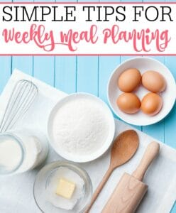 Simple Tips For Weekly Meal Planning