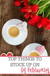Top Things To Stock Up On In February