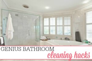 Genius Bathroom Cleaning Hacks