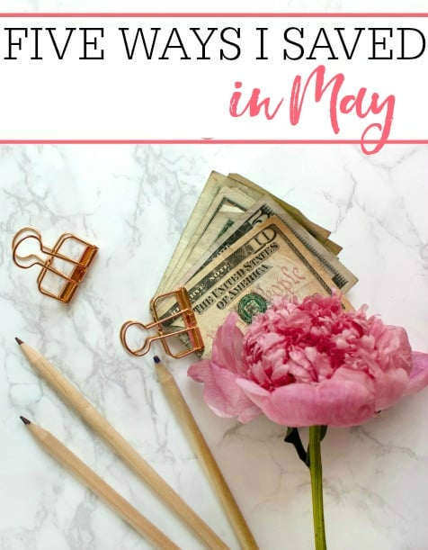 ways I saved in may