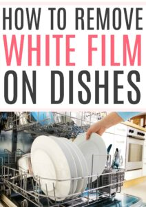 how to remove white film on dishes